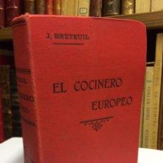 Libros antiguos: EL COCINERO EUROPEO POR JULIO BRETEUIL - ¿FINALES SIGLO XIX? LIBRO COCINA LÁMINAS RECETARIO. Lote 191198496