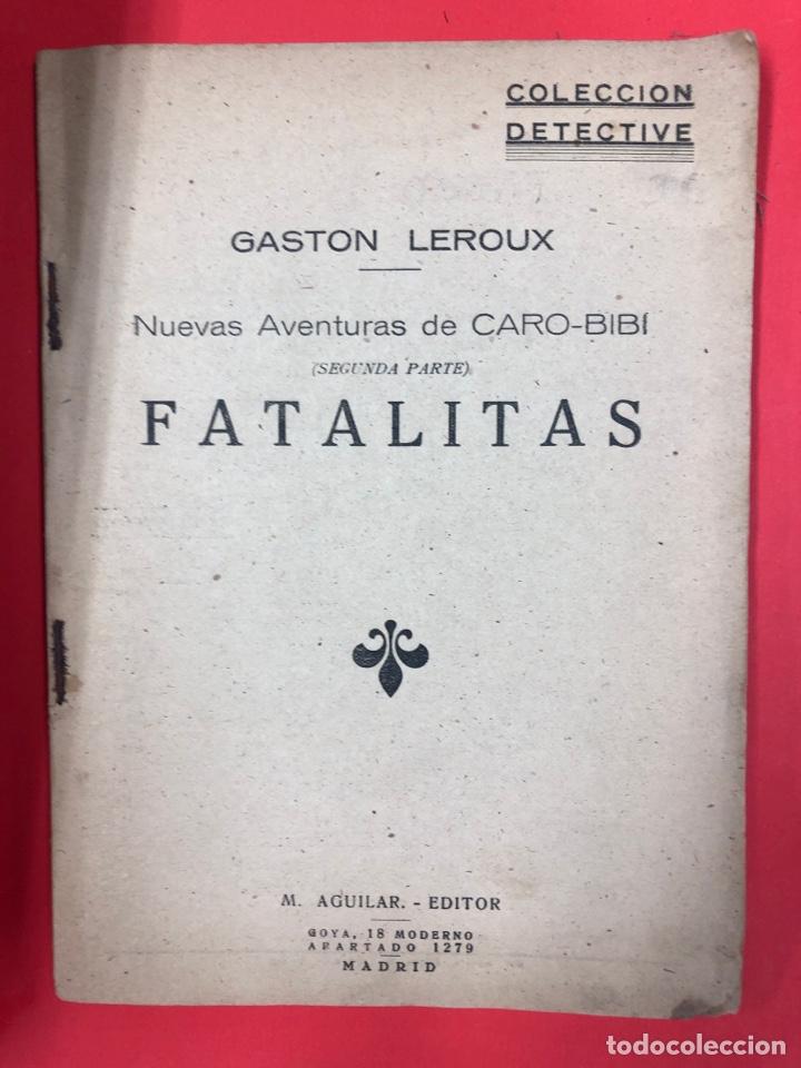 FATALITAS - G. LEROUX - 2ª PARTE DE CARO-BIBI - AGUILAR - COLECCION DETECTIVE (Libros antiguos (hasta 1936), raros y curiosos - Literatura - Narrativa - Otros)