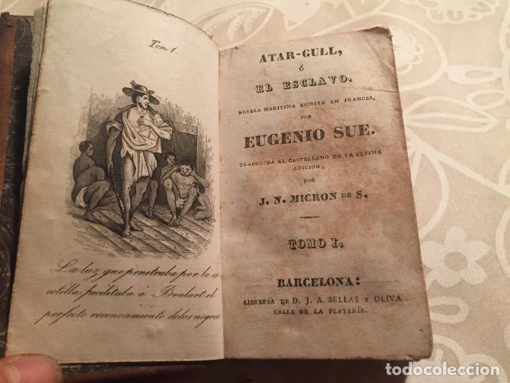 Libros antiguos: Antiguo libro Atar Gull el Esclavo por Eugenio Sue tomo I Barcelona mediados siglo XIX - Foto 7 - 191224756