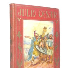 Libros antiguos: 1926 - JULIO CÉSAR. VIDA Y HECHOS - ILUSTRADO CON LÁMINAS DE JOSÉ SEGRELLES - ARALUCE - 1ª ED.. Lote 191256927