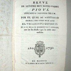 Libros antiguos: BREVE PÍO VI PRÓRROGA VICARIATO GENERAL REALES EJÉRCITOS Y ARMADA. MADRID 1790. PLACIDO BARCO LOPEZ . Lote 191315250