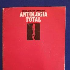 Libros antiguos: ANTOLOGÍA TOTAL (1948-1969), ANGELA FIGUERA AYMERICH. Lote 191335580