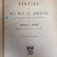 Libros antiguos: ANTIGUO LIBRO VIATJES DE ALI BEY EL ABBASSI PER AFRICA Y ASSIA 1888 TRES TOMOS . Lote 191346306