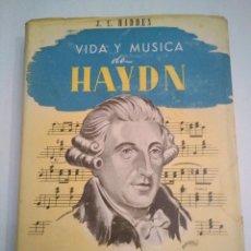 Libros antiguos: VIDA Y MÚSICA DE HAYDN. J C HADDEN. ED EMCA 1945. Lote 191347296