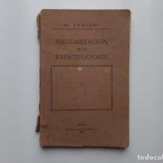 Libros antiguos: VULGARIZACION DE LA RADIOTELEFONIA POR M. FERCANI SEVILLA 1924. Lote 191348005