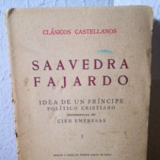 Libros antiguos: 1927 - SAAVEDRA FAJARDO, IDEA DE UN PRÍNCIPE POLÍTICO CRISTIANO REPRESENTADO EN CIEN EMPRESAS. Lote 191424022
