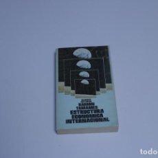 Libros antiguos: RAMÓN TAMAMES - ESTRUCTURA ECONÓMICA INTERNACIONAL . Lote 191428210
