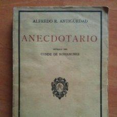 Libros antiguos: 1ª EDICIÓN 1926 - ANECDOTARIO / ALFREDO R. ANTIGUEDAD - PRÓLOGO CONDE DE ROMANONES. Lote 191440840