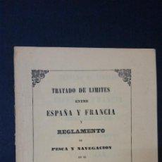 Libros antiguos: 1860 - TRATADO DE LÍMITES ENTRE ESPAÑA Y FRANCIA Y REGLAMENTO DE PESCA Y NAVEGACIÓN EN EL BIDASOA. Lote 191459215