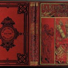 Libros antiguos: LA REVOLUCIÓN FRANCESA 1789 1795 ALFREDO OPISSO BIBLIOTECA LA ILUSTRACIÓN IBÉRICA GRABADOS. Lote 191466987