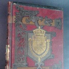 Libros antiguos: HISTORIAL GENERAL DE ESPAÑA. TOMO XVII. MODESTO LA FUENTE. ED MONTANER Y SIMON . 1889, VER FOTOS. Lote 191473597
