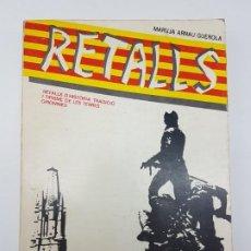 Libros antiguos: RETAILS ( MARUJA ARNAU ) HISTÓRIA DE GIRONA I DE LES TERRES ( ILUSTRAT ) 1979. Lote 191475510