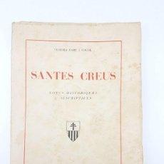 Libros antiguos: SANTES CREUS ( FORT I COGUL ) NOTES ( ILUSTRAT ) 1936. Lote 191476451