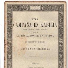 Libri antichi: UNA CAMPAÑA EN KABILIA. ERCKMANN-CHATRIAN. AÑO 1885. Lote 191480948