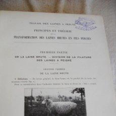 Libros antiguos: TRAVAIL DES LAINES A PEIGNE - PRÍNCIPES ET THÉORIE DE LA TRANSFORMATION DE LAINES BRUTES EN FILS ... Lote 191483590