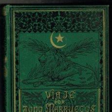 Libros antiguos: POR TODO MARRUECOS LA ILUSTRACIÓN IBÉRICA JULIÁN A.DE SESTRI RAMÓN MOLINAS EDITOR 1897. Lote 191485690