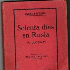 Libros antiguos: ANGEL PESTAÑA SETENTA DIAS EN RUSIA LO QUE YO VÍ TIPOGRAFÍA COSMOS 1924. Lote 191486287