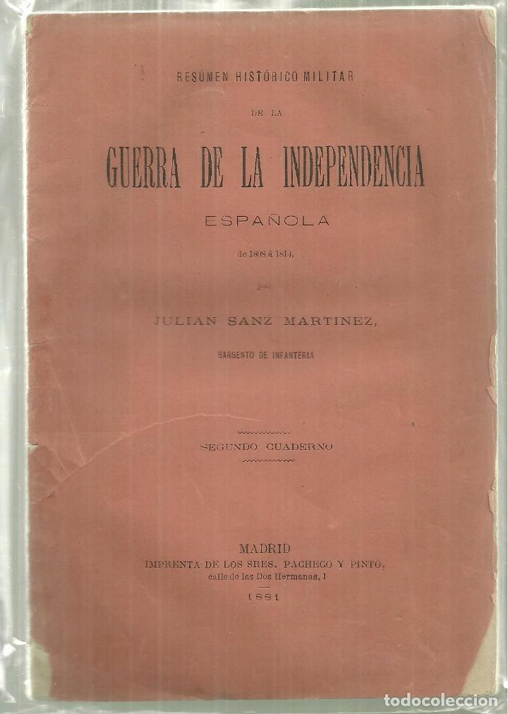 3866.- GUERRA DE LA INDEPENDENCIA RESUMEN HISTORICO MILITAR - JULIAN SANZ SARGENTO DE INFANTERIA (Libros Antiguos, Raros y Curiosos - Historia - Otros)