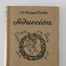 Libros antiguos: SEDUCCION. ARMANDO PALACIO VALDES. RENACIMIENTO 1914. Lote 191520462