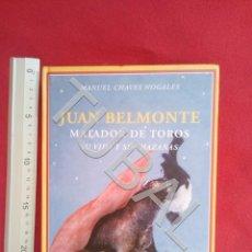 Libros antiguos: TUBAL JUAN BELMONTE MATADOR DE TOROS RENACIMIENTO 2009 MANUEL CHAVES U17. Lote 191525243