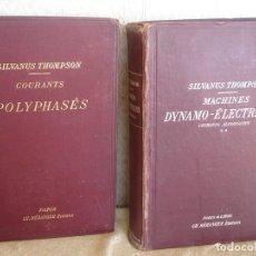 Libros antiguos: COURANTS POLYOHASES ET ALTERNO-MOTEURS.+TRAITÉ THÉORIQUE ET PRATIQUE DES MACHINES DYNAMO- ELÉCTRIQUE. Lote 191537195