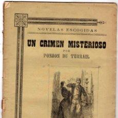 Libros antiguos: UN CRIMEN MISTERIOSO POR PONSON DU TERRAIL. NOVELAS ESCOGIDAS. SIGLO XIX. Lote 191578211