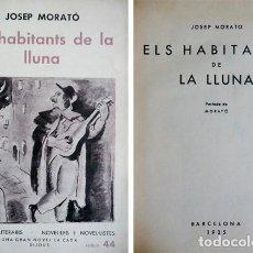 Libros antiguos: MORATÓ I GRAU, JOSEP. ELS HABITANTS DE LA LLUNA. 1935.. Lote 191578815