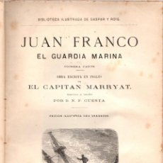 Libros antiguos: JUAN FRANCO EL GUARDIA MARINA. EL CAPITAN MARRYAT. D.N.F. CUESTA. SIGLO XIX. Lote 191578825