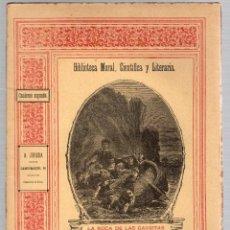 Libros antiguos: LA ROCA DE LAS GAVIOTAS. J. SANDEAU. CUADERNO SEGUNDO. SIGLO XIX. Lote 191580730