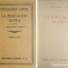 Libros antiguos: MALLART Y CUTÓ, JOSÉ. LA EDUCACIÓN ACTIVA. 1931.. Lote 191585596