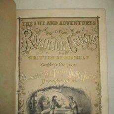 Livres anciens: THE LIFE AND ADVENTURES OF ROBINSON CRUSOE, OF YORK, MARINER. DEFOE, DANIEL. C. 1860.. Lote 191587601