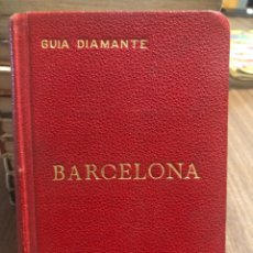 Livres anciens: LIBRO GUÍA DIAMANTE BARCELONA BILINGÜE ESPAÑOL Y FRANCÉS. Lote 191613595