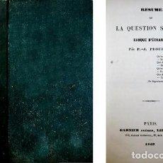 Libros antiguos: PROUDHON, PIERRE J. RÉSUMÉ DE LA QUESTION SOCIALE. [CON:] RAPPORT DU CITOYEN THIERS... 1841...1850.. Lote 191628527