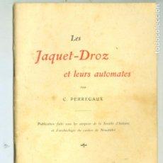 Libri antichi: LOS AUTOMATAS . JAQUET DROZ ET LEURS AUTOMATES PERREGAUT. AÑO 1906 EN FRANCES. 55 PAG JUGUETES. Lote 191674632