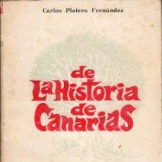 Libros antiguos: DE LA HISTORIA DE CANARIAS. CARLOS PLATERO FERNANDEZ.. Lote 191687861