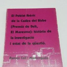 Libros antiguos: EL POBLAT IBERIC DE LA CADIRA DEL BISBE ( PREMIA DE DALT ) RAMON COLL - 1987 ). Lote 191688181