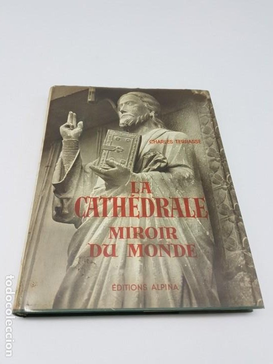 LA CATHEDRALE MIROIR MONDE ( TERRASSE ) ESCULTURA ROMANICA MEDIEVAL ( 1954 ) (Libros Antiguos, Raros y Curiosos - Historia - Otros)