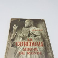 Libros antiguos: LA CATHEDRALE MIROIR MONDE ( TERRASSE ) ESCULTURA ROMANICA MEDIEVAL ( 1954 ). Lote 191689481