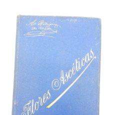 Libros antiguos: FLORES ASCÉTICAS ( ANTONIA RODRIGUEZ DE URETA ) 1895 - FILOSOFIA RELIGIOSA. Lote 191690581