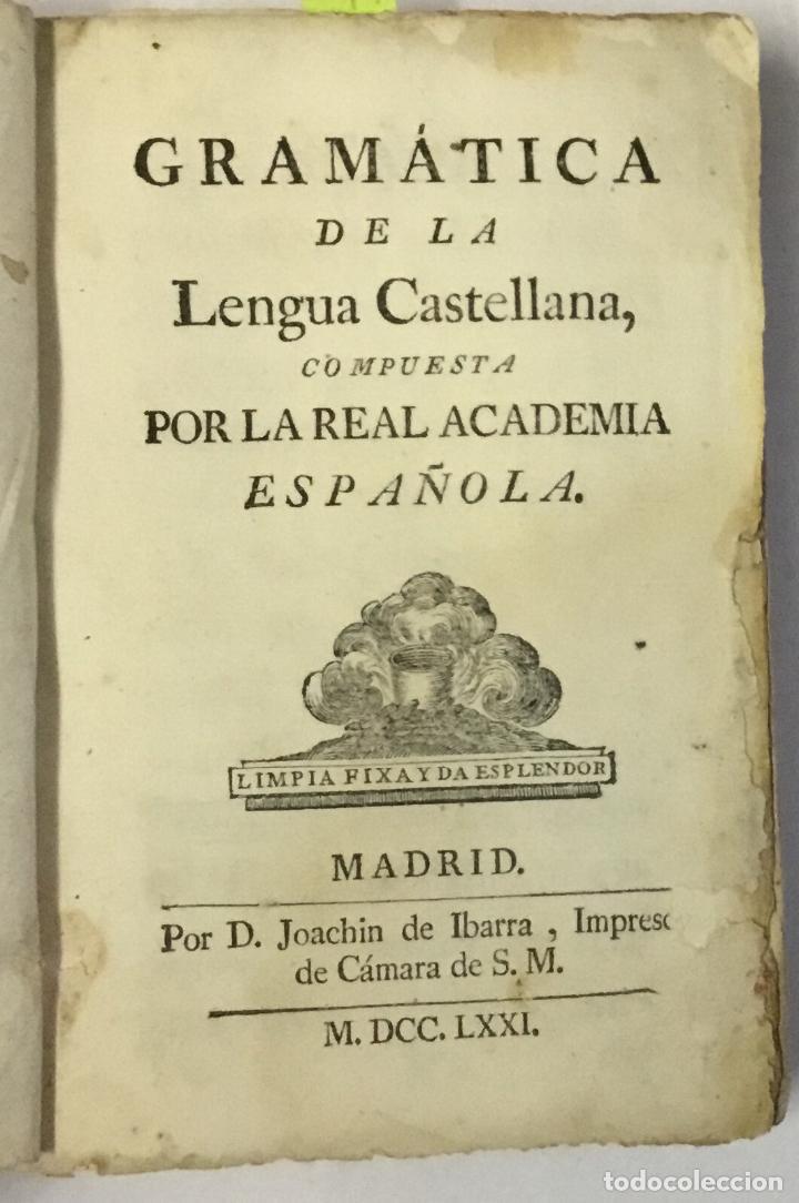 GRAMÁTICA DE LA LENGUA CASTELLANA, COMPUESTA POR LA ... - REAL ACADEMIA ESPAÑOLA. 1771 (Libros Antiguos, Raros y Curiosos - Literatura - Otros)