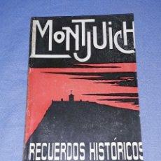Libros antiguos: MONTJUICH RECUERDOS HISTORICOS CASA EDITORIAL MAUCCI ORIGINAL AÑO 1907 PRIMERA EDICION. Lote 191723893