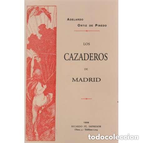 CAZA. LOS CAZADEROS DE MADRID (Libros Antiguos, Raros y Curiosos - Bellas artes, ocio y coleccionismo - Otros)
