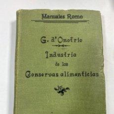 Livres anciens: INDUSTRIA DE LAS CONSERVAS ALIMENTICIAS. G. D'ONOFRIO. ADRIAN ROMO. MADRID, 1917. PAGS: 450. Lote 191762935