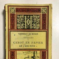 Libros antiguos: VOYAGES DU CANOT EN PAPIER LE QUI-VIVE ET AVENTURES DE SON CAPITAINE PAR TENNEGUY DE WOGAN.1887LEER. Lote 191778151