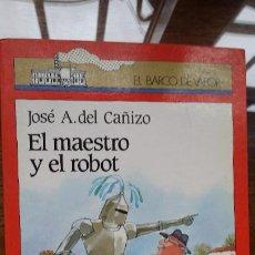 Libros antiguos: EL MAESTRO Y EL ROBOT,DE JOSE A. DEL CAÑIZO,7ª EDICION,Nº 49,AÑO 1988,BARCO DE VAPOR,EDITORIAL SM. Lote 191830353
