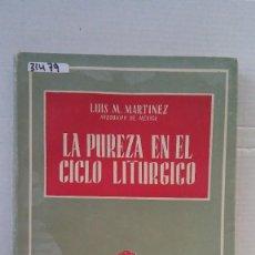 Libri antichi: 31479 - LA PUIREZA EN EL CICLO LITURGICO - POR LUIS M. MARTINEZ - EDICIONES STVDIVM - AÑO 1956. Lote 191859793