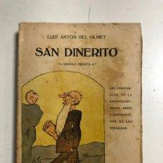 Libros antiguos: SAN DINERITO (LA CUENTA CORRIENTE DE ALONSO QUIJANO) POR LUIS ANTON DE OLMET, NOVELA INEDITA. 1919. Lote 191868376