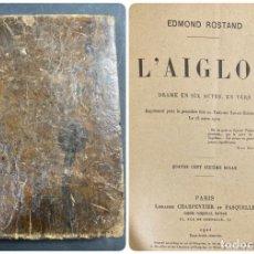 Libros antiguos: L'AIGLON. EDMOND ROSTAND. QUATRE CENT SIXIEME MILLE. PARIS, 1922. PAGS: 262. Lote 191870767