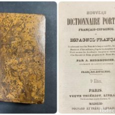 Libros antiguos: NOVEAU DICTIONNAIRE PORTATIF. FRANÇAIS-ESPAGNOL. A. BERBRUGGER. 9ª ED. MADRID. PAGS:442.. Lote 191871640