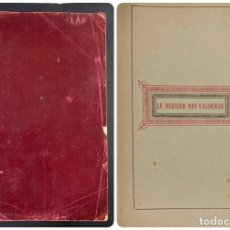 Libros antiguos: LE DERNIER DES VALDEMAR. TRAGIQUE HISTOIRE. PAGS: 302. BELGICA.. Lote 191882256